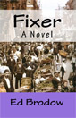 Fixer - A novel by Ed Brodow