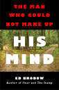 The Man Who Could Not Make Up His Mind - A short novel by Ed Brodow