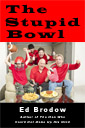 The Stupid Bowl, a short satire by Ed Brodow